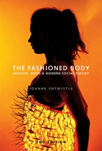 Joanne+Entwistle+The+Fashioned+Body